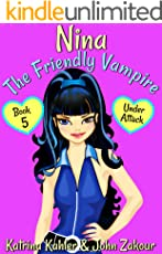 NINA The Friendly Vampire - Book 5 - Under Attack: Books for Kids aged 9-12