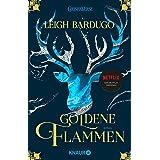 Goldene Flammen: Roman: 1