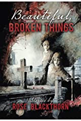 Beautiful, Broken Things Kindle Edition