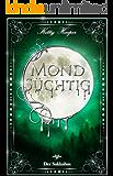 Mondsüchtig: Der Sukkubus (Düstererer Romantasy Liebesroman)