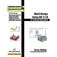 Mold Design Using NX 11.0 : A Tutorial Approach
