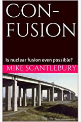 Con-fusion: Is nuclear fusion even possible? (The Amelia Hartliss Mysteries Book 4) Kindle Edition