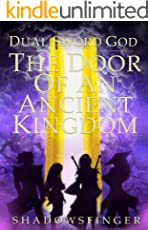 Dual Sword God: Book 2: The Door of An Ancient Kingdom