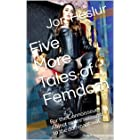 Five More Tales of Femdom: For the Connoisseur. Abject males succumb to the dominant will. (English Edition)