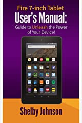 Fire 7-inch Tablet User's Manual: Guide to Unleash the Power of Your Device! (English Edition) Formato Kindle