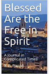 Blessed Are the Free in Spirit : A Journal in Complicated Times (English Edition) Format Kindle