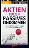 Aktien für ein passives Einkommen: Mit der Dividendenstrategie zur finanziellen Freiheit + die 10 besten Dividenden…