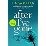After I've Gone: A gripping and emotional read from the bestselling author of ONE MOMENT (English Edition)