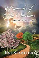 Proverbs of My Seasons: Poetry of Transition Kindle Edition