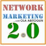 Network Marketing 2.0 With Ola