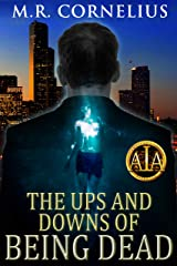 The Ups and Downs of Being Dead Kindle Edition