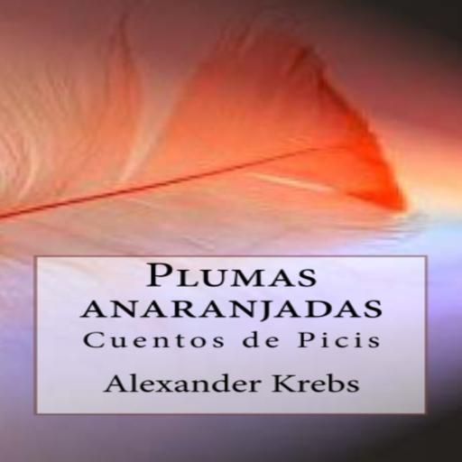Audiolibro. Plumas Anaranjadas, Cuentos de Picis