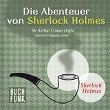 Die Abenteuer von Sherlock Holmes - Hörbuch Edition