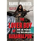 The Lover Boy of Bahawalpur:: How the Pulwama Case Was Cracked