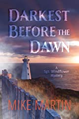 Darkest Before the Dawn (Sgt. Windflower Mystery Series Book 7) Kindle Edition