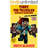 Timmy The Traveler: Lies In London (Unofficial Minecraft Mystery and Adventure Series)