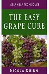 The Easy Grape Cure: Simplified version of Johanna Brandt's miracle cure diet (Self-Help Techniques) Kindle Edition
