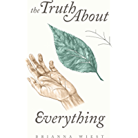 The Truth About Everything (English Edition)