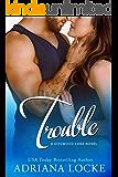 Trouble (Dogwood Lane Book 3)