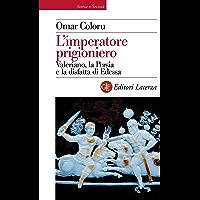 L'imperatore prigioniero: Valeriano, la Persia e la disfatta di Edessa