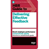 HBR Guide to Delivering Effective Feedback: HBR Guides (Harvard Business Review (HBR) Guides)