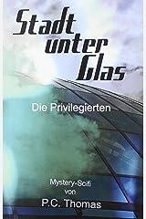 Stadt unter Glas: Die Privilegierten Taschenbuch