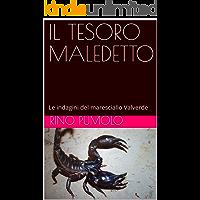 IL TESORO MALEDETTO: Indagini del maresciallo Valverde
