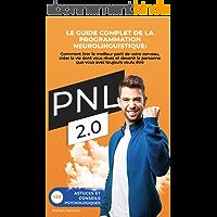 PNL 2.0: Le guide complet de la programmation neurolinguistique