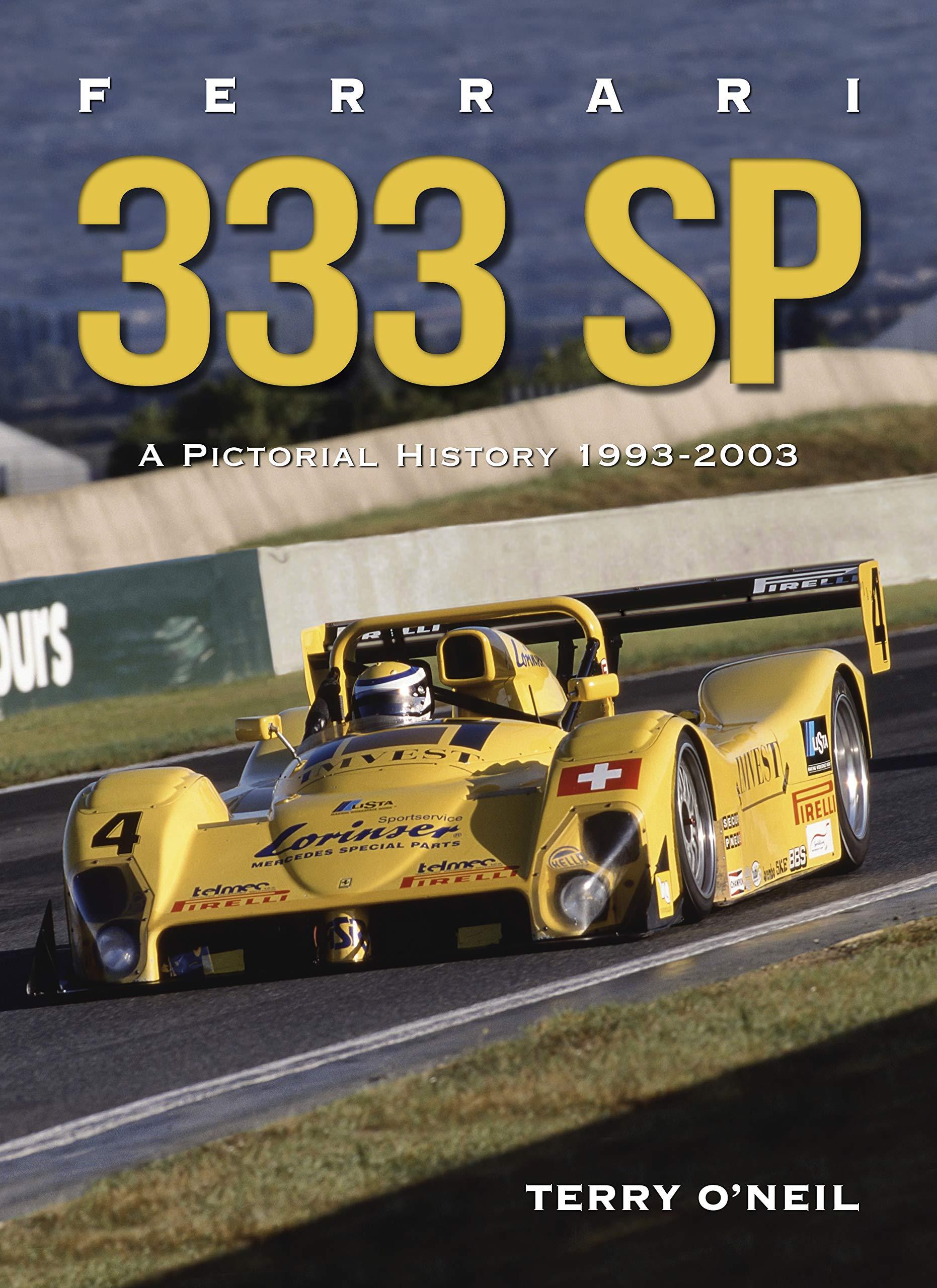 Ferrari 333 SP: A Pictorial History 1993-2003