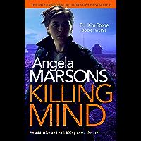 Killing Mind: An addictive and nail-biting crime thriller (Detective Kim Stone Crime Thriller Book 12) (English Edition)