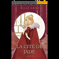 La Cité de Jade: livre 2 (L'Empire de Jade)