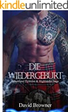 Die Wiedergeburt (Schottland Zeitreise & Highlander Saga 1)