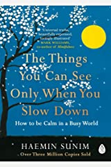 The Things You Can See Only When You Slow Down: How to be Calm in a Busy World Taschenbuch