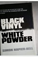 By Simon Napier-Bell Black Vinyl, White Powder: The Real Story of the British Music Industry Hardcover