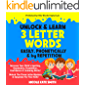 UNLOCK & LEARN 3 LETTER WORDS ~ EASILY, PHONETICALLY & by REPETITION : Increase Your Child's Spelling, Vocabulary…