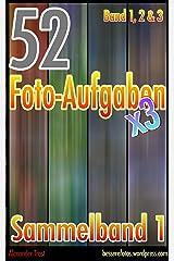 52 Foto-Aufgaben: Sammelband 1 (Band 1, Band 2 und Band 3) Kindle Ausgabe