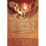Guía De Respuestas De Los 72 Genios De La Cábala: Diccionario de conceptos y plegarias a los ángeles