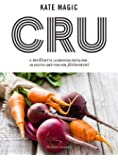 Cru : Le meilleur de l'alimentation végétale : 160 recettes santé pour vivre pleinement