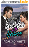 Rockstar vs Heiress (Love in Illyria Book 3) (English Edition)