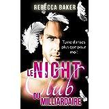 Le night-club du milliardaire: Tu ne danses plus que pour moi