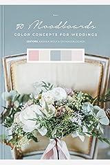 50 Moodboards: Color Concepts for Weddings – Book 1 Gebundene Ausgabe