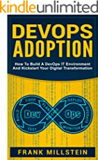 DevOps Adoption: How To Build A DevOps IT Environment And Kickstart Your Digital Transformation
