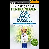 L'entraînement d'un Jack Russell – un entraînement pour ton chien: Comment construire une relation unique avec ton Jack…