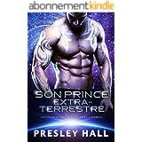 Son Prince extraterrestre (Les compagnons des guerriers Voxérans t. 1)