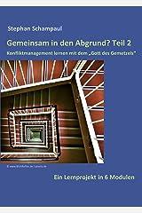 """Gemeinsam in den Abgrund? Teil 2: Konfliktmanagement lernen mit dem """"Gott des Gemetzels"""". Ein Lernprojekt in 6 Modulen Kindle Ausgabe"""