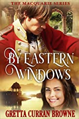 BY EASTERN WINDOWS : A Biographical Novel: (The true story of a young officer in India at a time when Bombay was beautiful). (The Macquarie Series Book 1) Kindle Edition