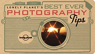 Lonely Planets Best Ever Photography Tips (Lonely Planet How to Guide) (Lonely Planet Best Ever...)