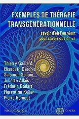 Exemples de thérapie transgénérationnelle: Savoir d'où l'on vient pour savoir où l'on va (Psychogénétique t. 1) Format Kindle