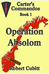 Operation Absolom (Carter's Commandos Book 1) Kindle Edition