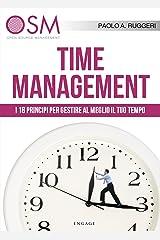 Time Management: I 18 principi per gestire al meglio il tuo tempo Formato Kindle